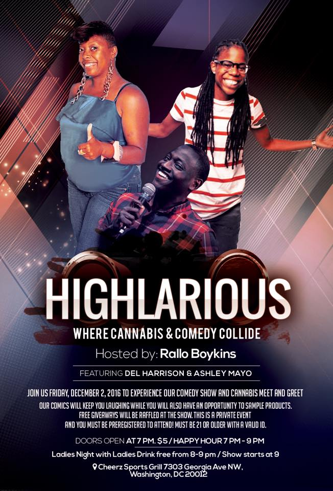 Highlarious Friday, Dec 2nd 8:oopm - 1o:oopm Cheerz Sports Grill | 7303 Georgia Ave. NW | Washington,DC 20012   Tickets