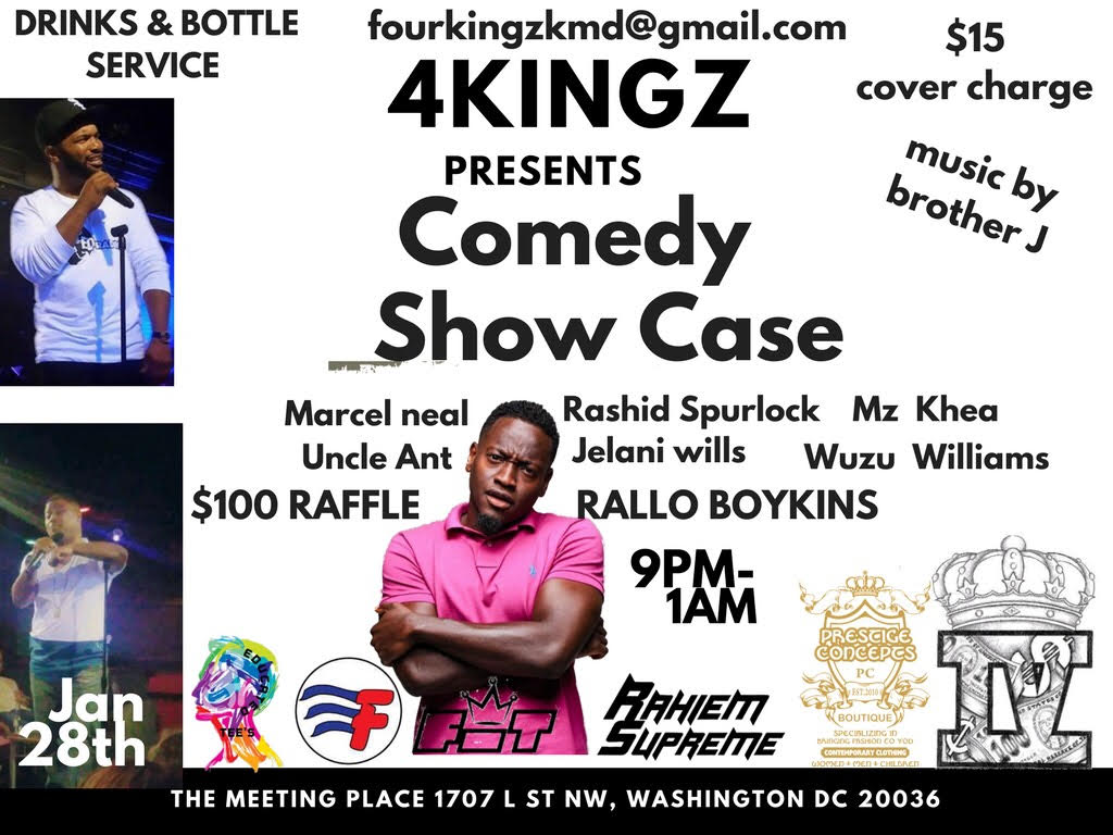 4 Kingz Comedy Showcase Saturday, Jan 28th 9:oopm - 1:ooam The Meeting Place | 1707 L St. NW | Washington, DC 20036