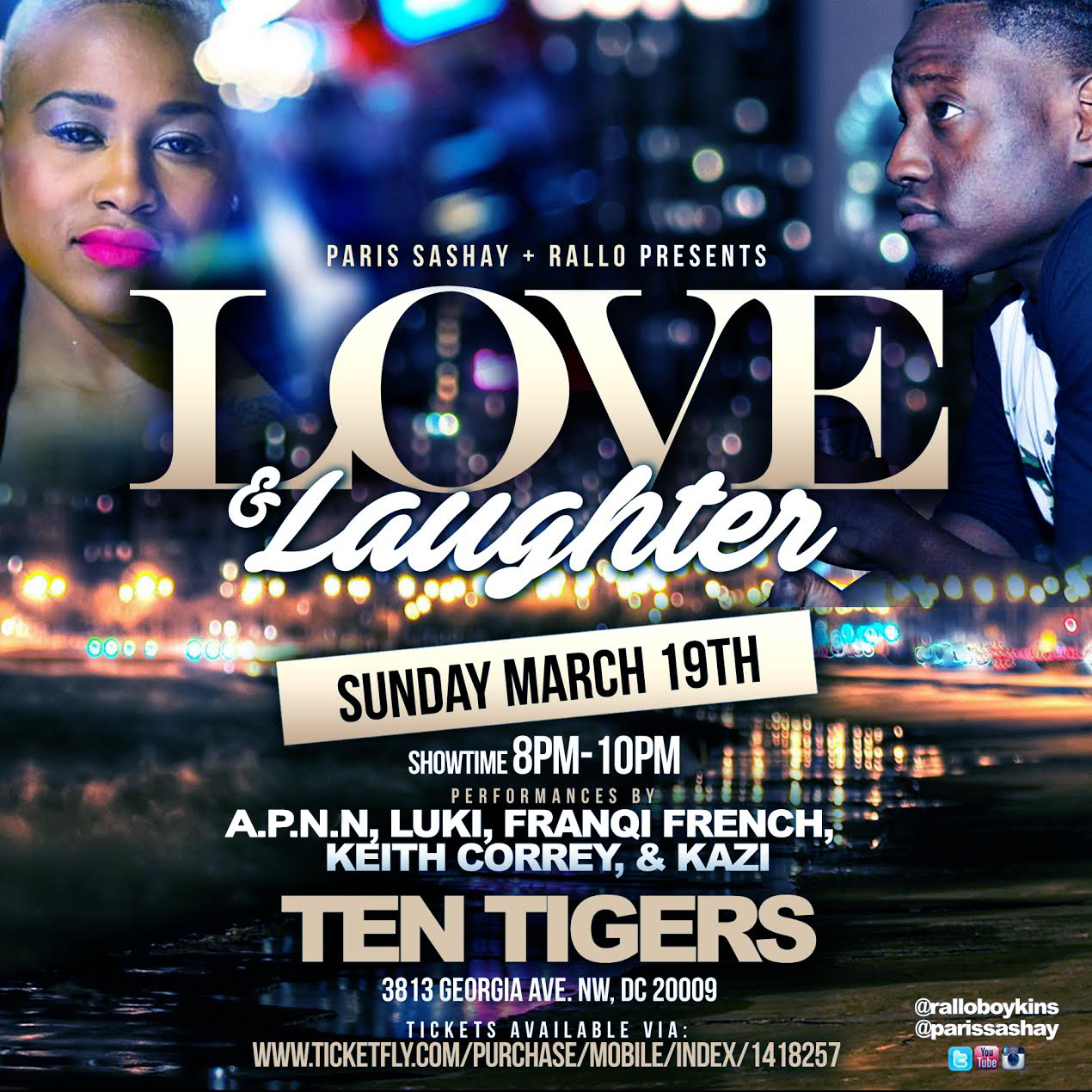 Love and Laughter Sunday, Fev 12th 8:oopm - 1o:oopm Ten Tigers| 3813 Georgia Ave. | Washington,DC 20009   Tickets