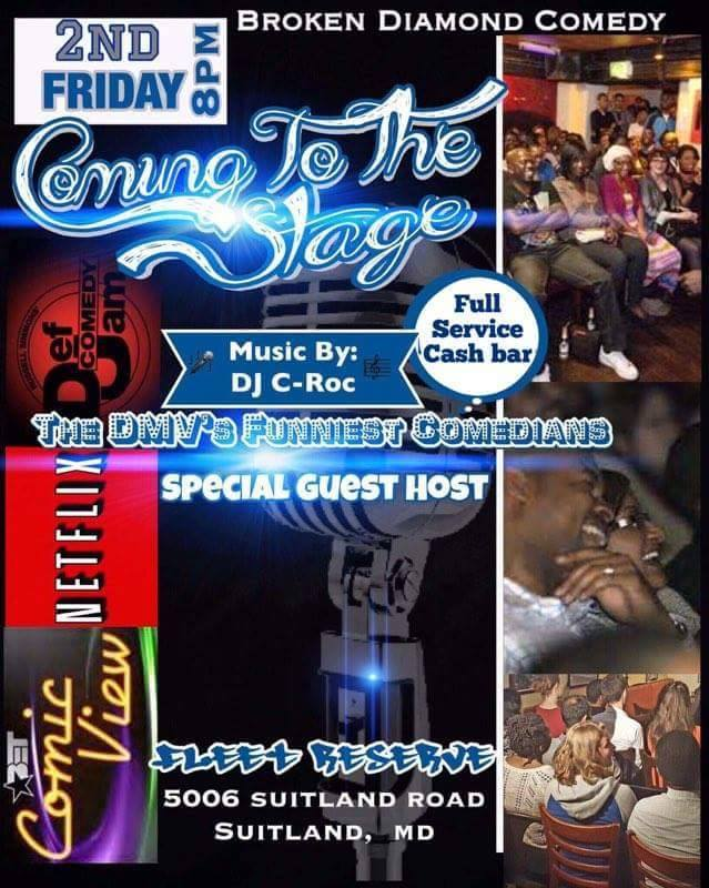 Coming To The Stage Friday, March 10th 8:oopm - 1o:oopm Fleet Reserve | 5006 Suitland Rd. | Suitland, MD 20746   Tickets