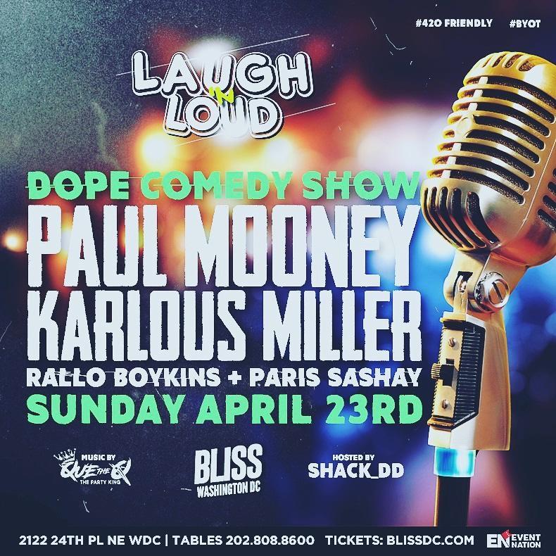 Laugh N Loud Sunday, April 23rd 8:oopm-11:oopm  Bliss Nightclub   2122 24th Pl NE   Washington, DC 20018