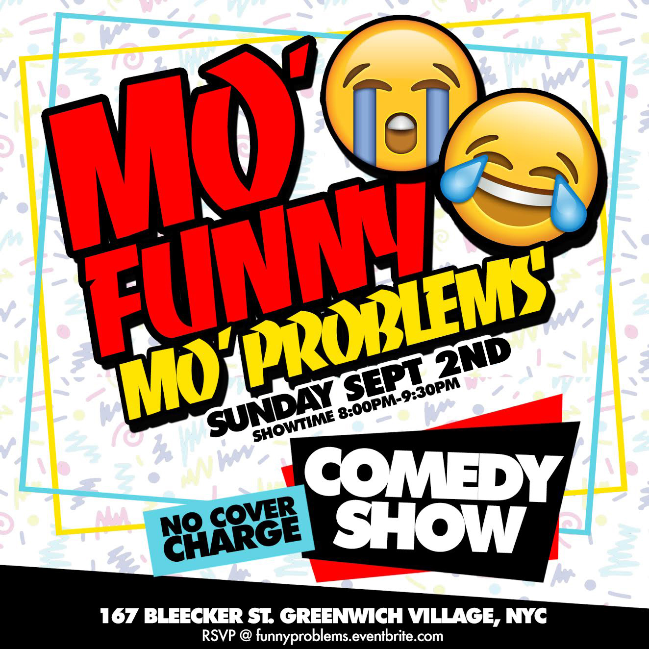 Mo Funny Mo Problems Sunday, Sept 2nd 8:oopm-1o:oopm The Lantern Comedy Club | 167 Bleecker St, | New York, NY 10012   Tickets