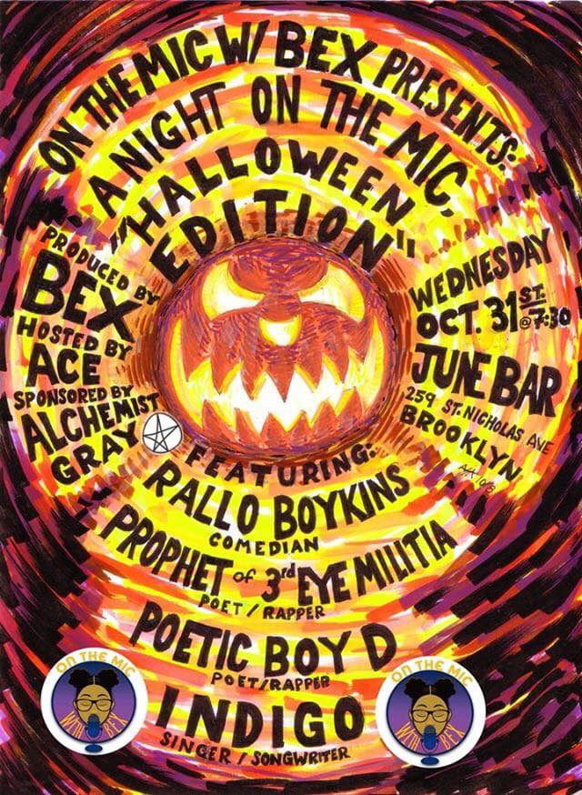 A Night on the Mic: Halloween Edition Wednesday, Oct 31st 7:3opm-9:oopm June Bar   259 St. Nicholas Ave   Brooklyn, NY 11237