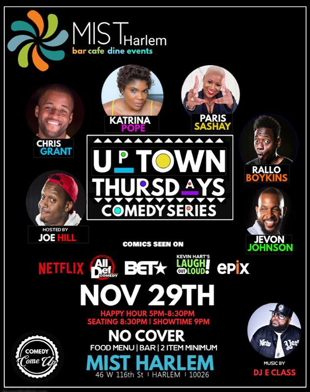 Uptown Thursday Thursday, Nov 29th 9:oopm - 1o:3opm Mist Harlem | 46 W 116th St | Harlem, NY 10026