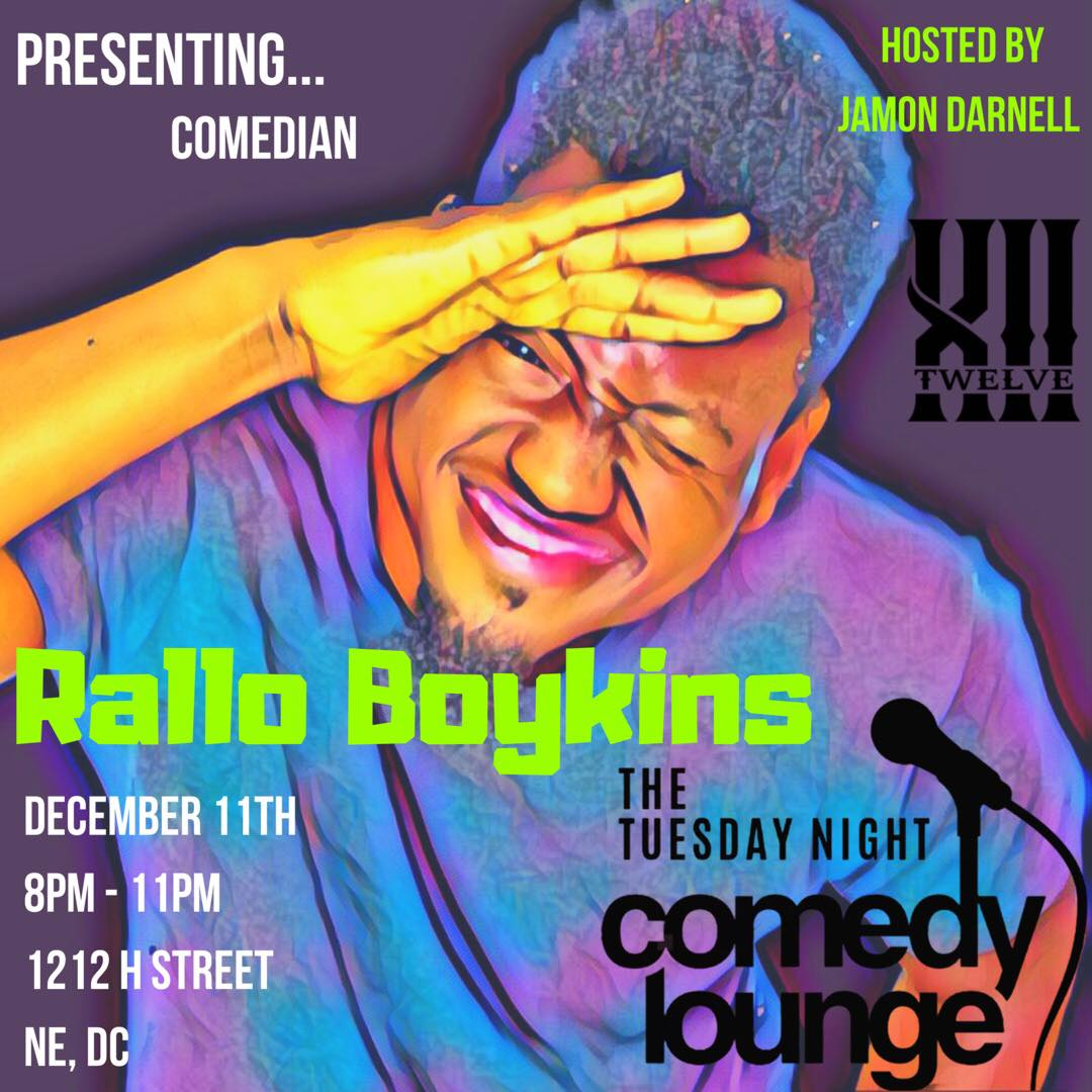 The Comedy Lounge Tuesday, Dec 11th 8:oopm-11:oopm 12 Lounge | 1212 H St. NW | Washington, DC 20002