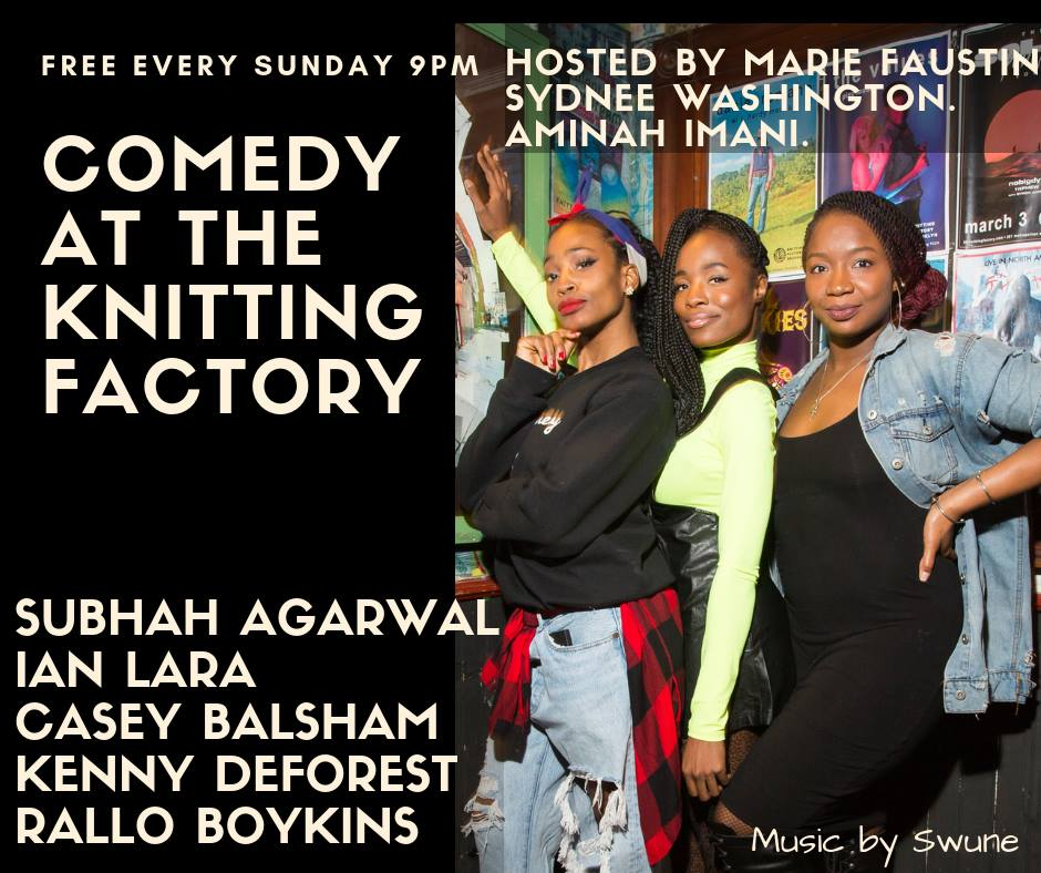 Comedy at the Knit Sunday, Jan 13th 9:oopm-1o:3opm The Knitting Factory | 361 Metropolitan Ave. | New York, NY 11211
