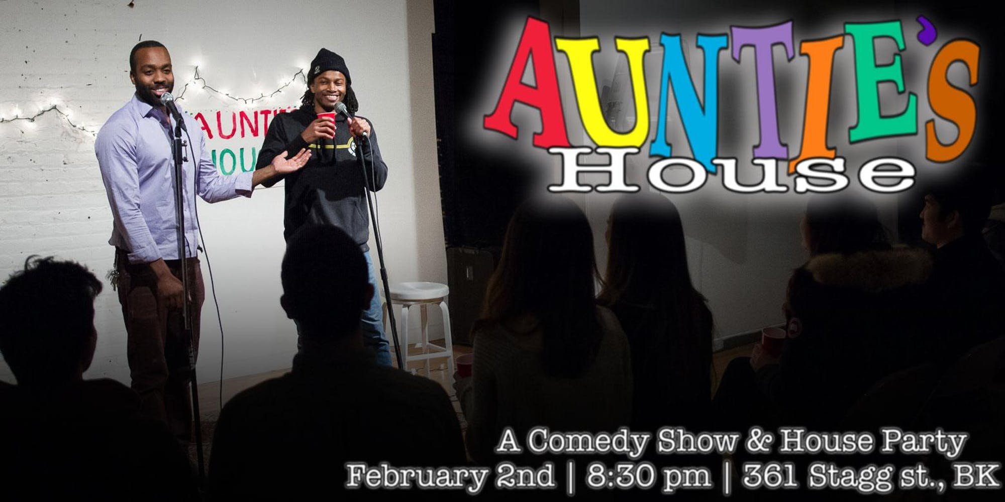 Auntie's House Saturday, Feb 2n 8:3opm-1o:3opm Auntie's House | 361 Stagg St. | New York, NY 11206   Tickets