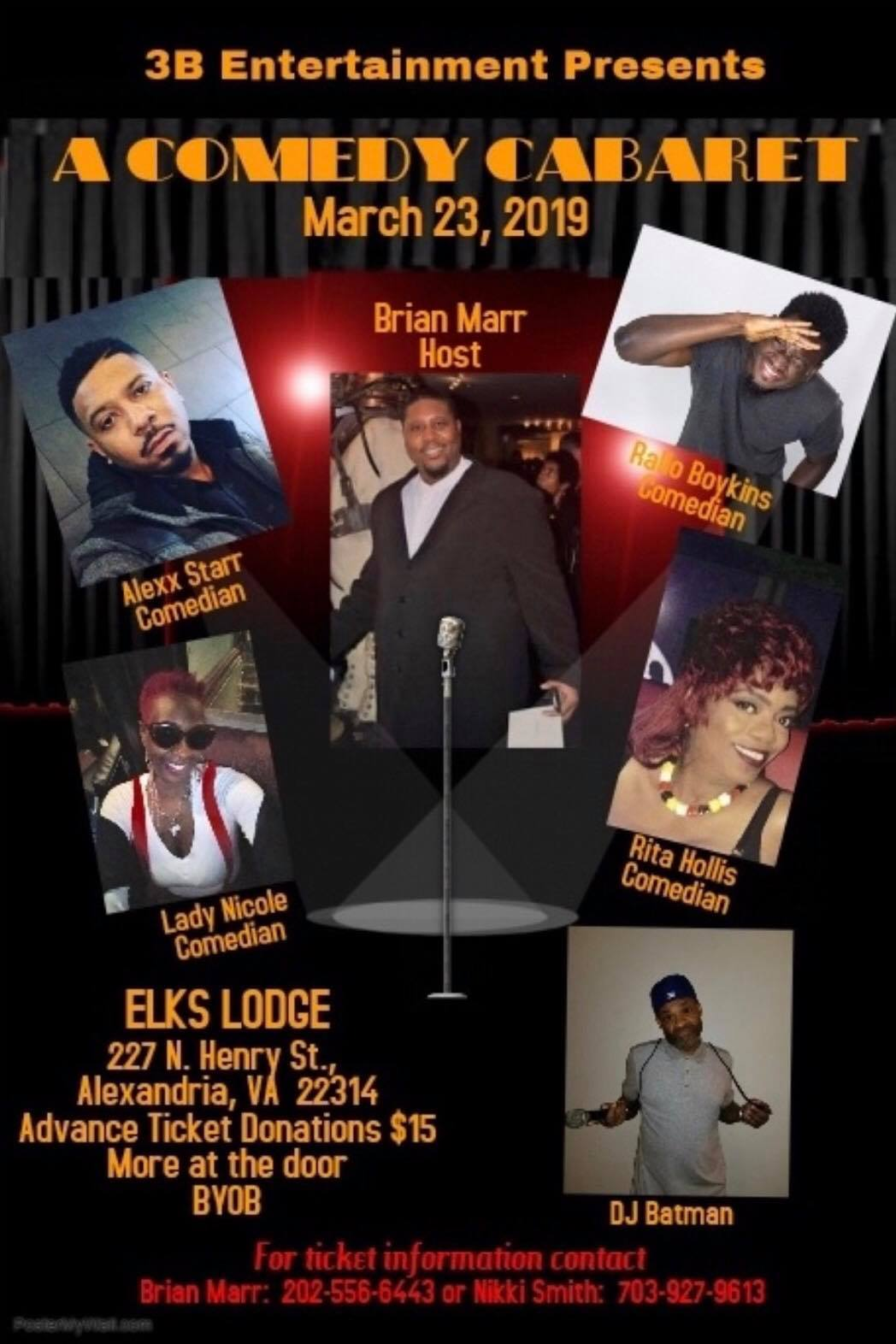 A Comedy Cabaret Saturday, March 23rd 8:oopm-9:3opm  Elk's Lodge | 227 N. Henry St. | Alexandria, VA 22314