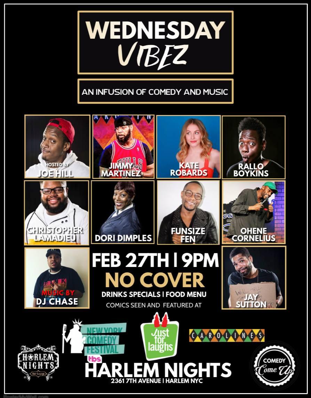 Wednesday Vibez Wednesday, Feb 27th 8:oopm-9:3opm  Harlem Nights   2361 7th Ave.   New York, NY 10030