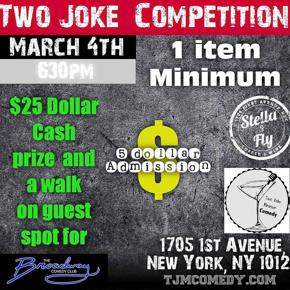 Two Joke Minimum Monday, March  4th 6:3opm-8:oopm  Stella & Fly | 1705 1st Ave. | New York, NY 10128