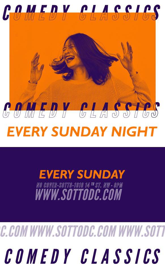Comedy Classics Sunday, April 14th 8:oopm-9:3opm Sotto | 1610 14th St. NW | Washington, DC 20009   Tickets