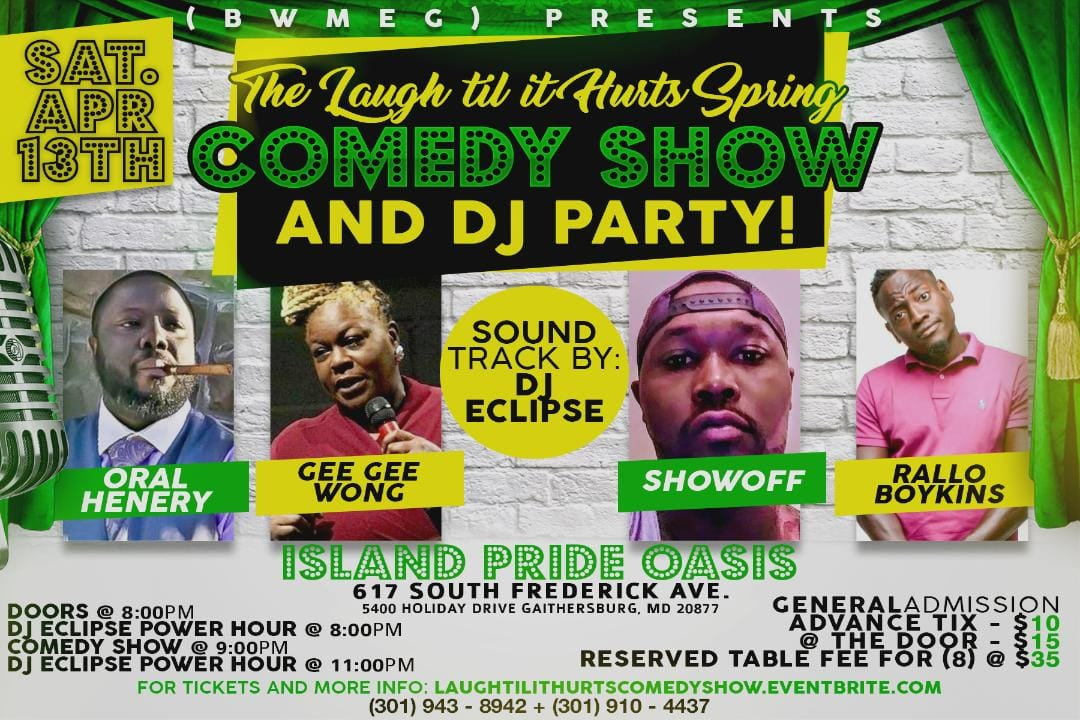 Laugh Til It Hurts Saturday, April 13th 8:oopm-1o:oopm Island Pride Oasis | 617 South Frederick Ave. | Gaithersburg, MD 20877   Tickets