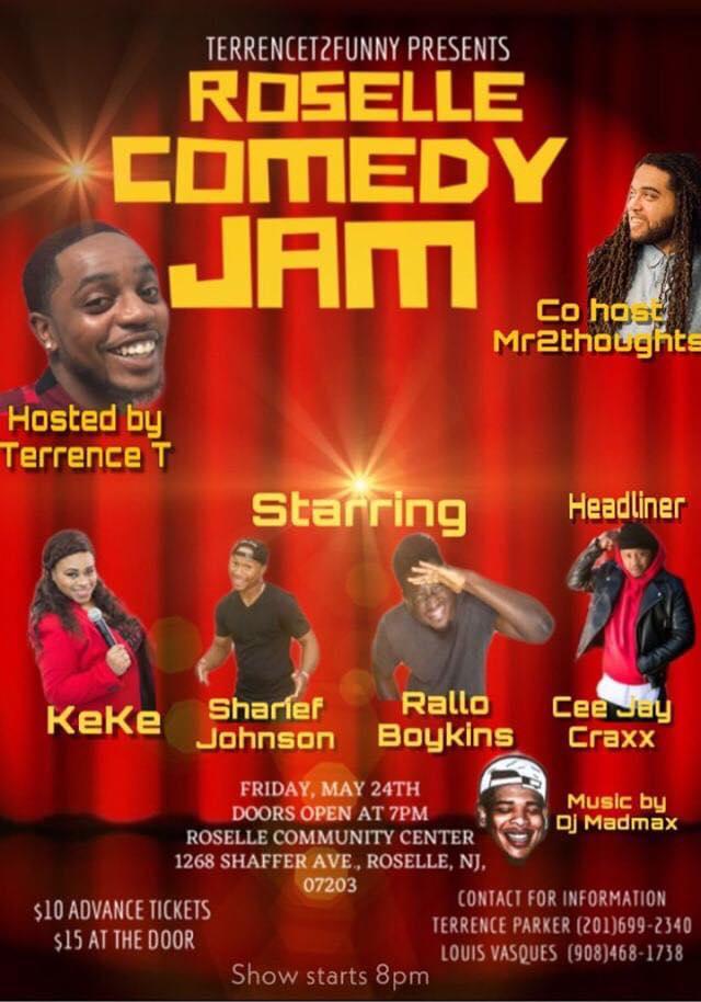 Rosselle Comedy Jam Friday, May 24th 8:oopm-9:3opm Roselle Community Center | 1268 Shaffer Ave. | Roselle, NJ 07203