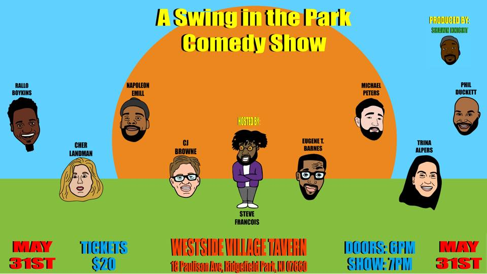 A Swing in the Park Friday, May 31st 7:oopm-8:3opm Westside Village Tavern | 18 Paulison Ave. | Ridgefield Park, NJ 07660