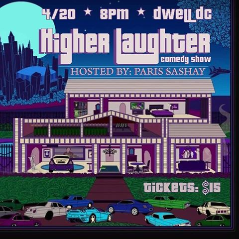 Higher Laughter Saturday, July 27th 8:oopm-9:3opm Dwell | 1200 Blk of Florida Ave NE | Washington, DC 20002   Tickets