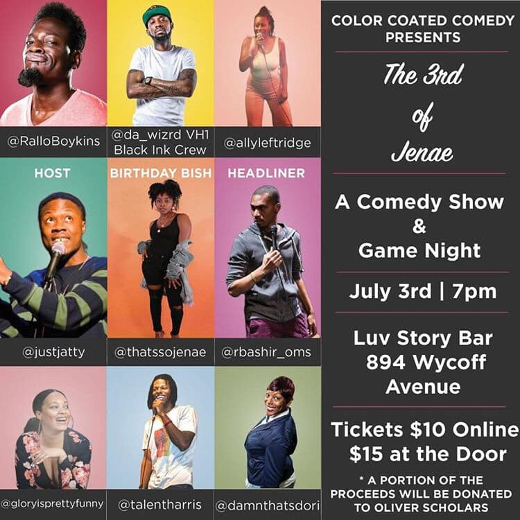 Color Coated Comedy Thursday, July 13th 7:oopm-8:3opm Luv Story Bar | 894 Wycoff Ave. | Brooklyn, NY 11237   Tickets