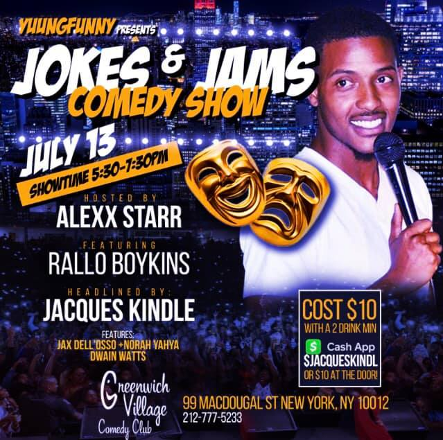 Jokes & Jams Saturday, July 13th 5:3opm-7:3opm Greenwhich Comedy Club | 99 Macdougal | New York, NY 10012   Tickets