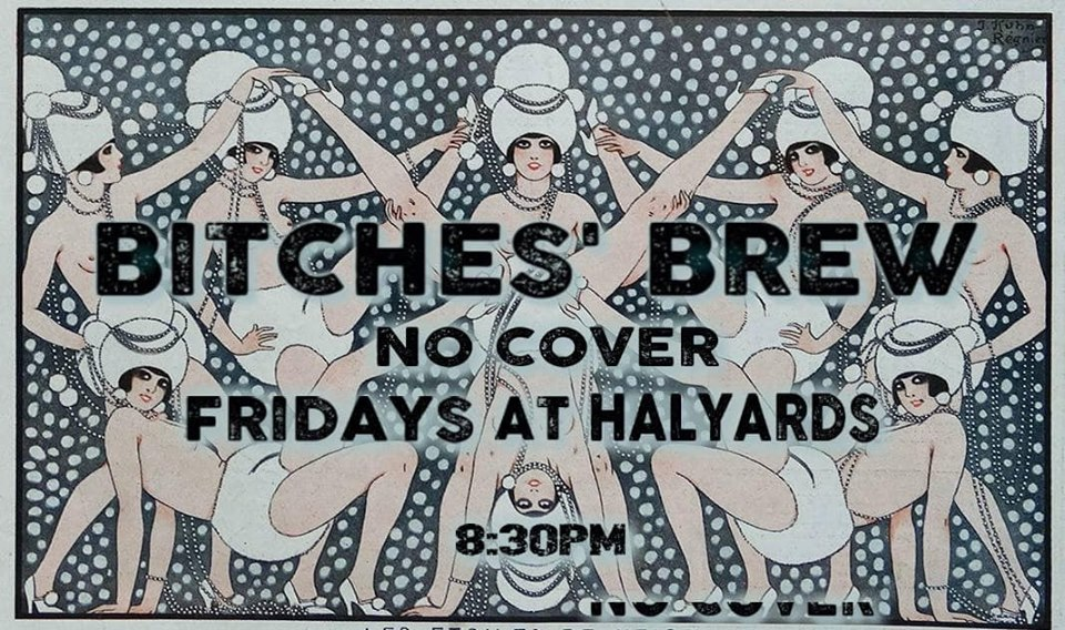 Bitches' Brew Friday, Aug 2nd 8:3opm-1o:oopm Halyards | 406 3rd Ave. | Brooklyn, NY 11215   Tickets