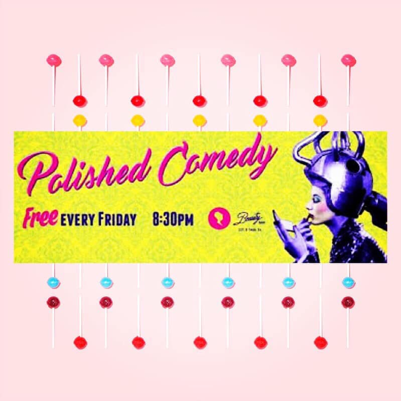 Polished Comedy Friday, Sept 6th 8:3opm-1o:oopm Beauty Bar | 231 E 14th St. | New York, NY 10003