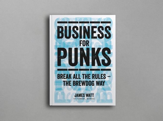 'Business for Punks' by James Watt - Image courtesy of BrewDog