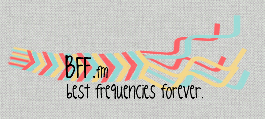 BFF.fm - Best Frequencies Forever!