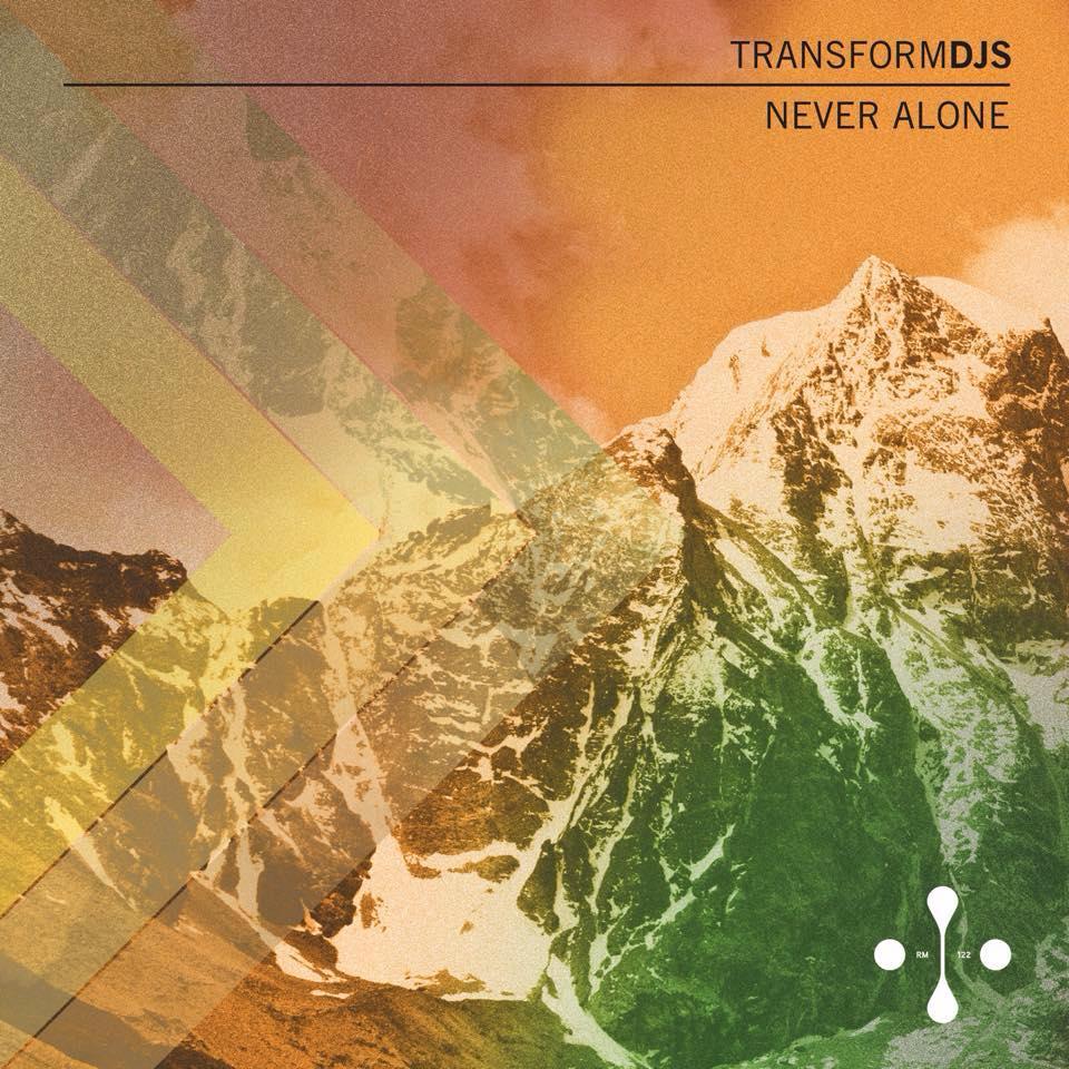 TransformDJs-Never-Alone-Web.jpg