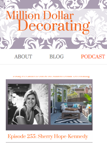 Million Dollar Decorating - Sherry Hope-Kennedy is interviewed on Million Dollare Decorating. Listen to the podcast: http://bit.ly/2plLkB3