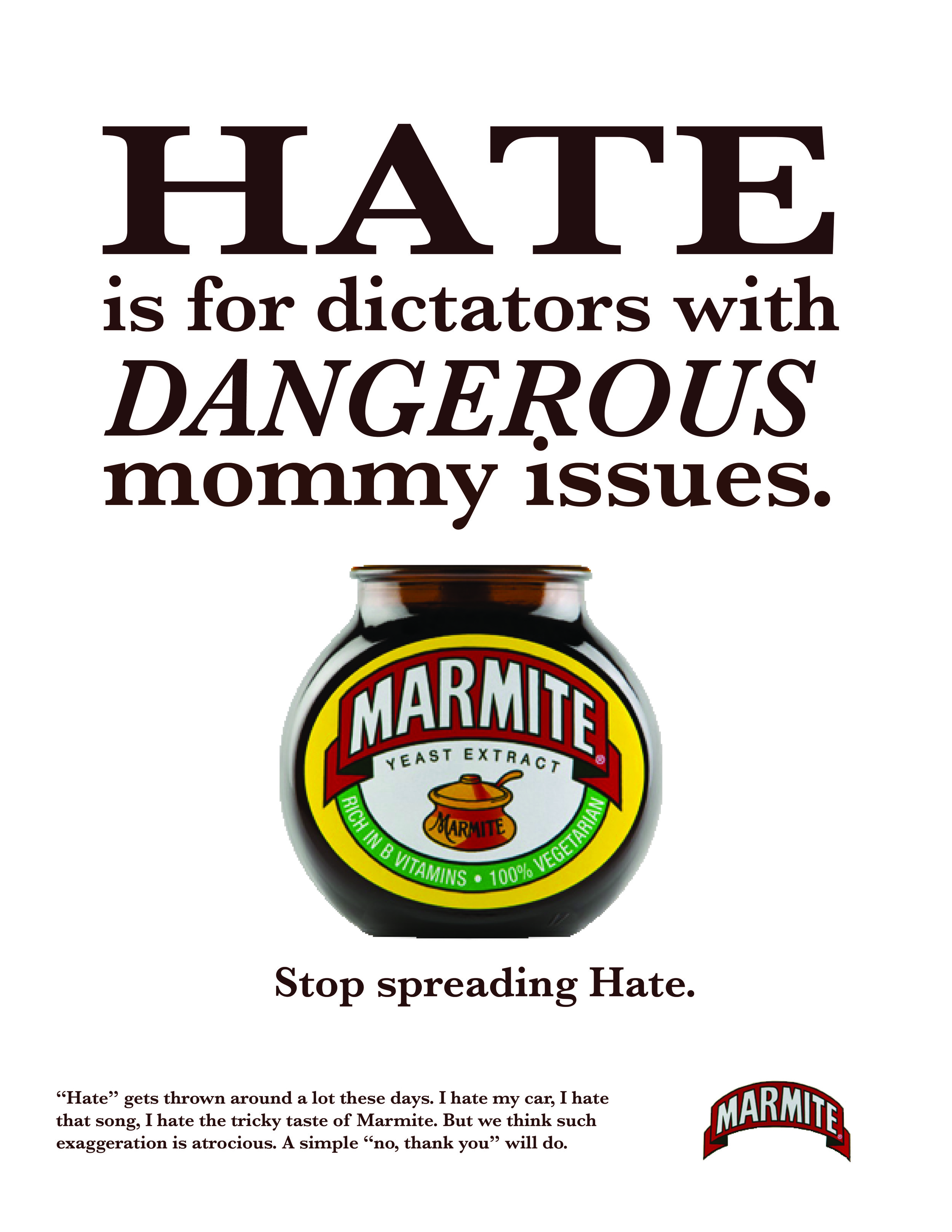 """""""Hate"""" gets thrown around a lot these days. I hate my car, I hate that song, I hate the tricky taste of Marmite. But we think such exaggeration is atrocious. A simple """"no, thank you"""" will do."""