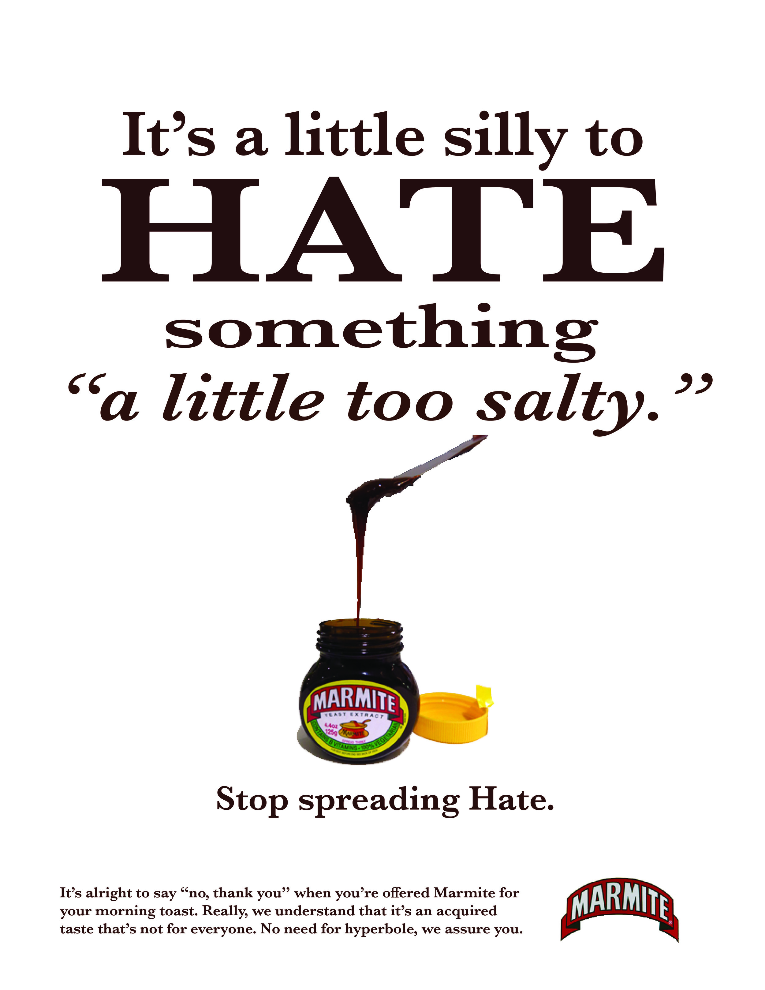 """It's alright to say """"no, thank you"""" when you're offered Marmite for your morning toast. Really, we understand that it's an acquired taste that's not for everyone. No need for hyperbole, we assure you."""