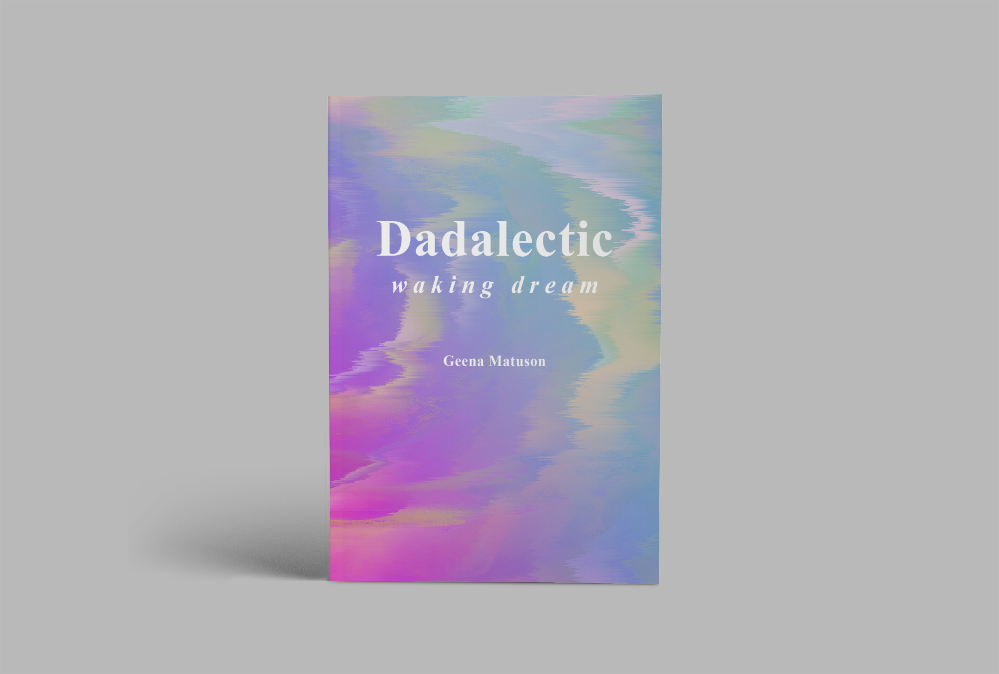 Geena Matuson's (@geenamatuson) book 'Dadalectic: Waking Dream' available on Amazon via dadalectic.com. See more @ https://thegirlmirage.com.
