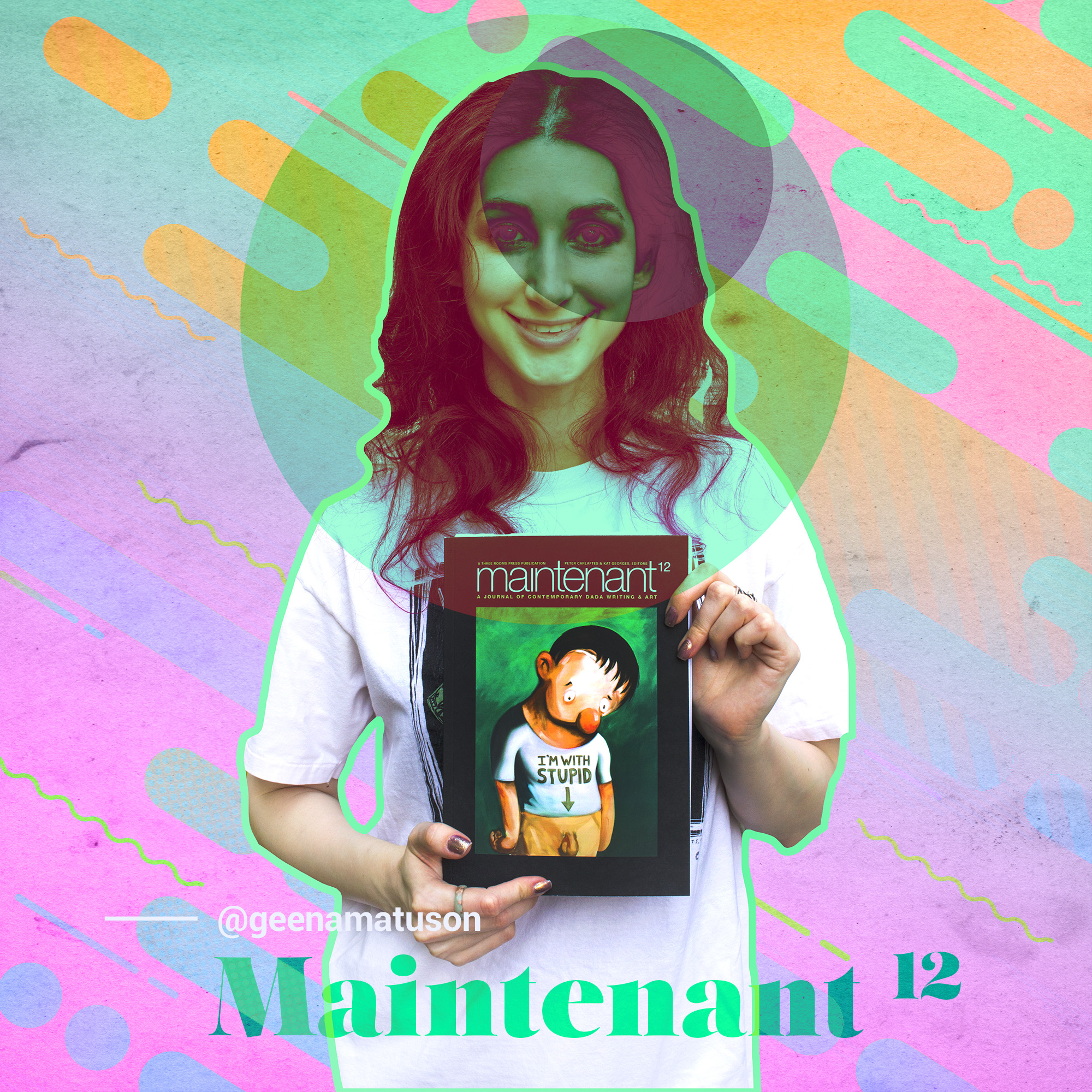 """The Girl Mirage"" Geena Matuson (@geenamatuson) with Three Rooms Press book 'Maintanent 12' featuring her dada artwork ""SCREAM"" @ threeroomspress.com."