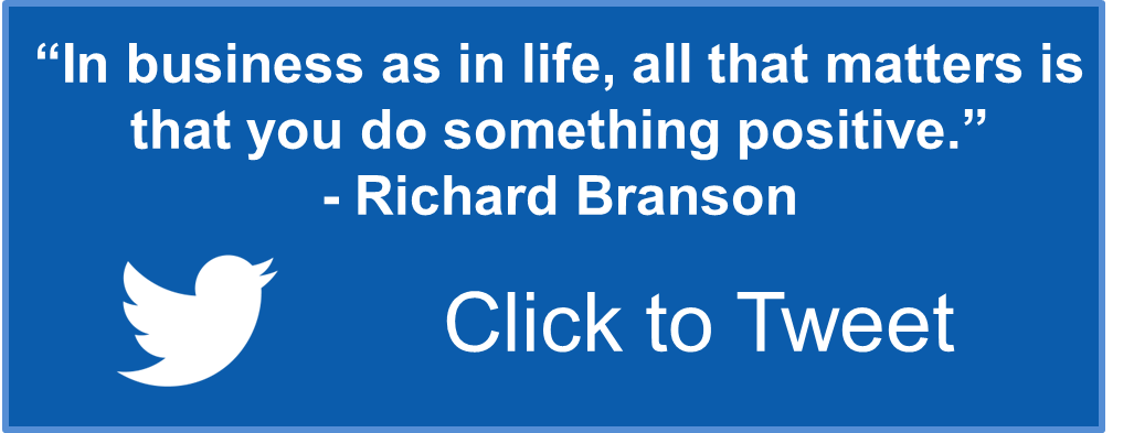 In business as in life all that matters is that you do something positive Richard Branson C2T.png