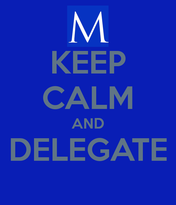 keep-calm-and-delegate-38 (1).png