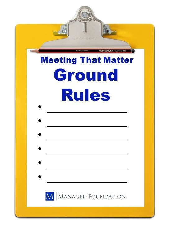Have Meetings That Matter by Setting Ground Rules to Ensure That Your Meetings are Effective and Efficient