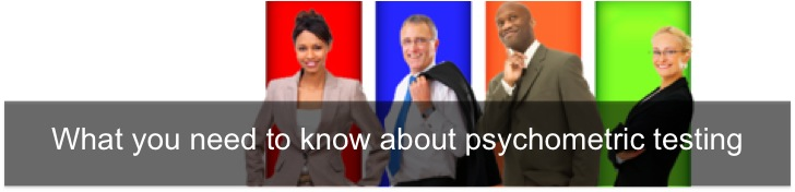 What you need to know about psychometric testing and interviewing