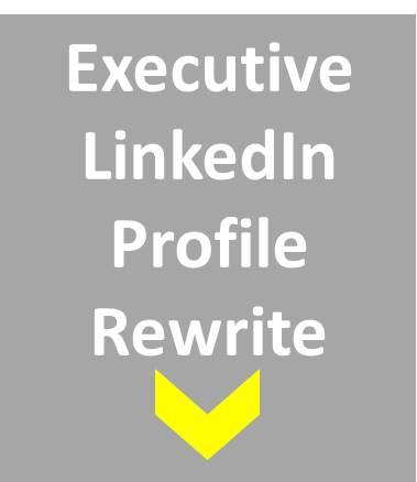 LinkedIn Profile Review Service Product option 3 Executive Profile Rewrite