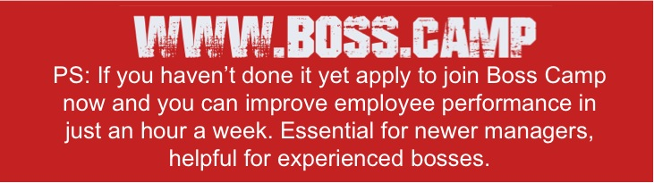 Find out how to get better employee performance in just an hour a week. Apply to join www.boss.camp jpeg