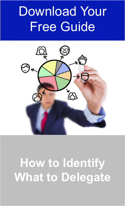 Download Your Free Guide to Find Out How to Identify What to Delegate Jpeg