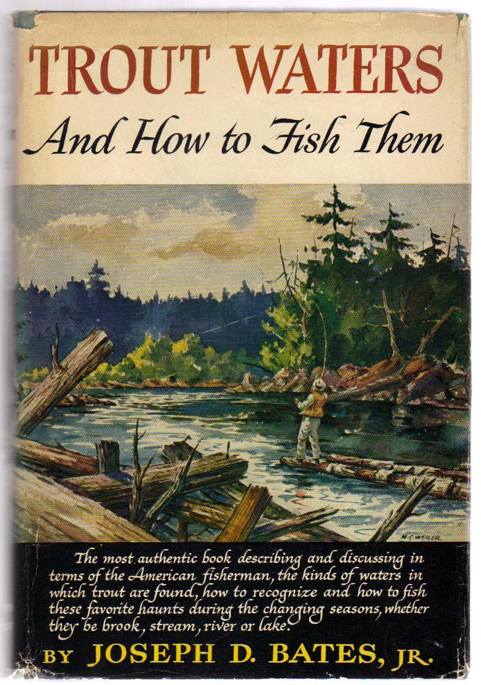 Trout Waters and How To Fish Them 1949 First Edition by J D-Bates Jr