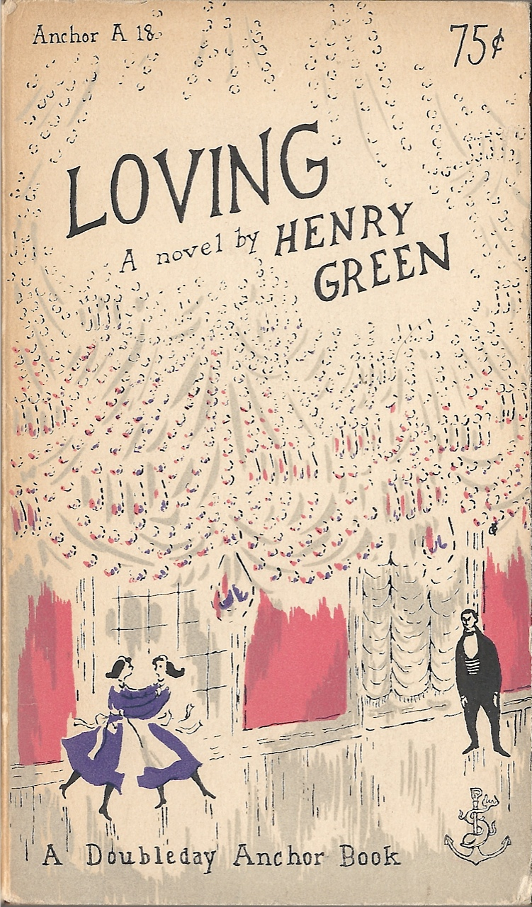 Loving by Henry Green 1953 | This one is from my library