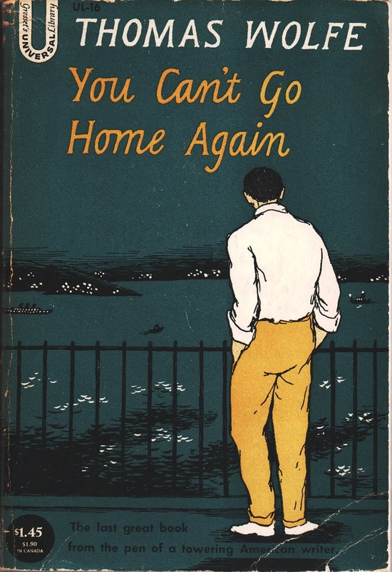 THOMAS WOLFE You Can't Go Home Again