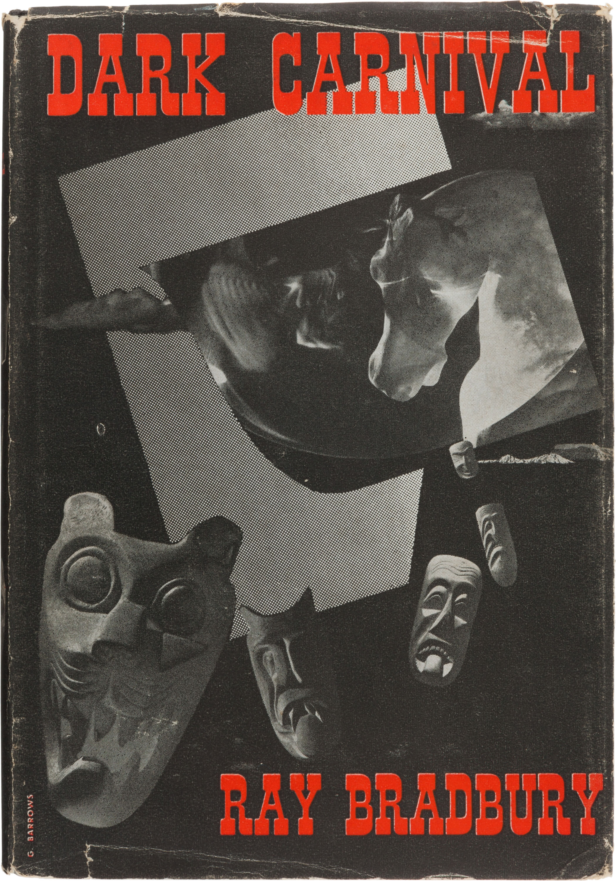 Dark Carnival. Sauk City: Arkham House, 1947. First edition of the author's first book. Dust jacket by George Barrows.