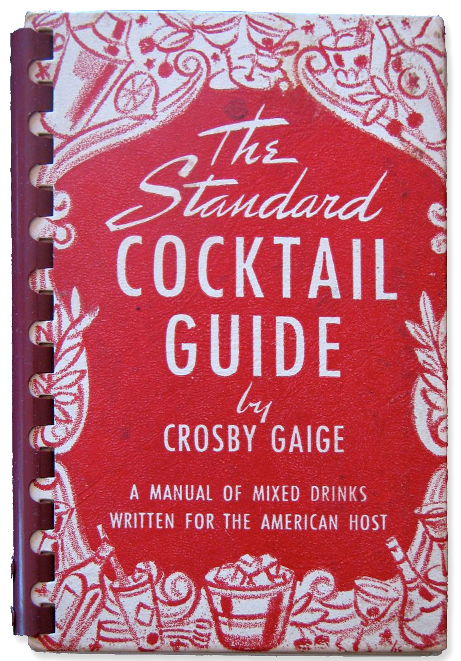 The Standard Cocktail Guide by Crosby Gaige 1944 via  Crosbygaige.org