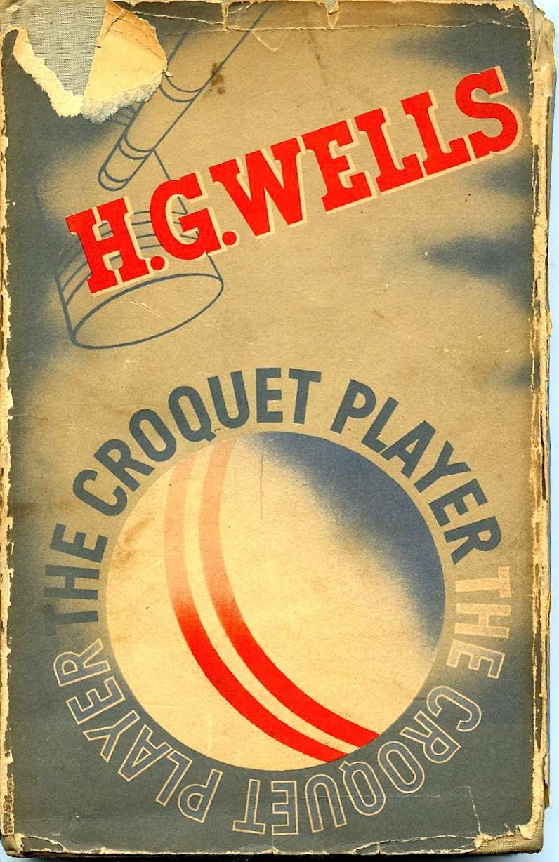 The Croquet Player by H.G.Wells 1937 via  abebooks.com