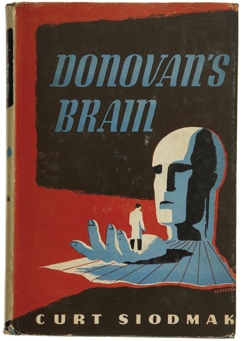 Curt Siodmak. Donovan's Brain. New York: Triangle Books, 1944.