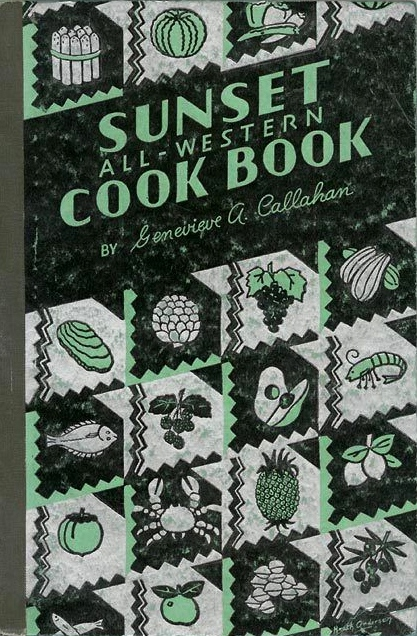 Sunset All-Western Cook Book by Genevieve A. Callahan 1936 via  eBay