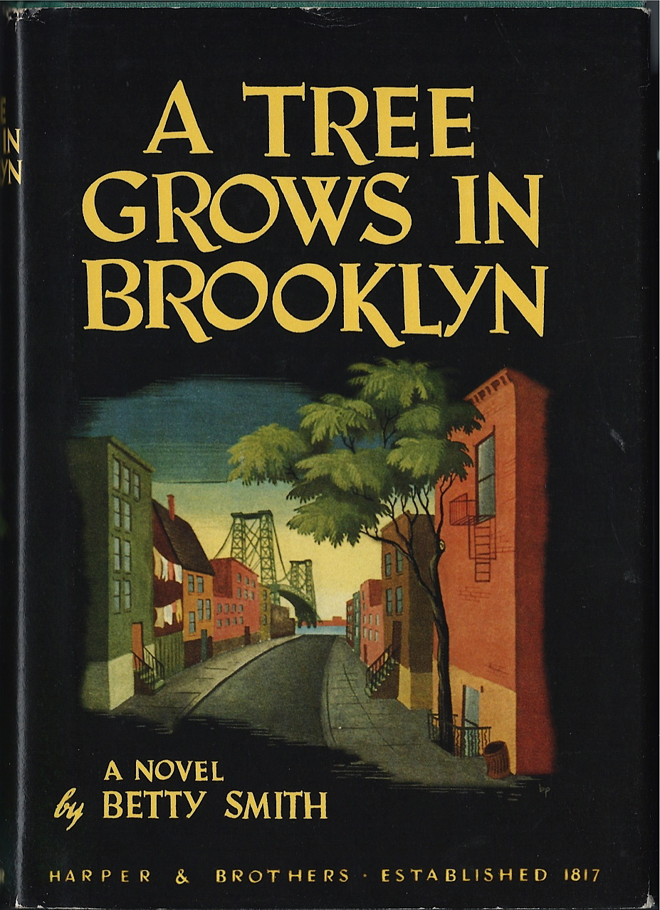 A Tree Grows in Brooklyn by Betty Smith 1943.From my library, this is actually a reproduction of the first edition published by First Edition Library.