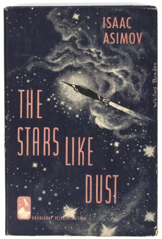 Isaac  AsimovTHE STARS, LIKE DUST. Garden City: Doubleday & Company, Inc., 1951