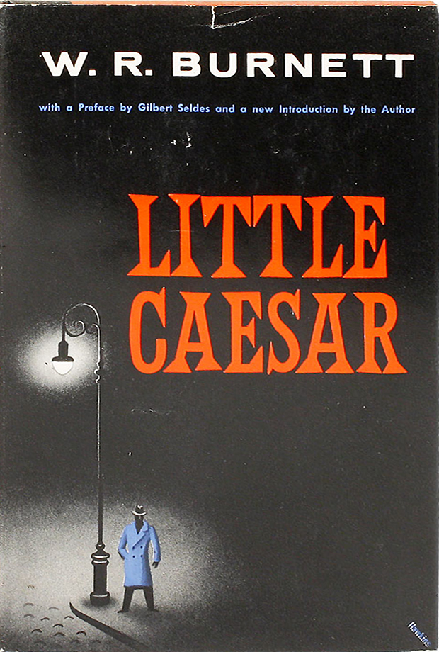 Little Caesar by W. R. Burnett. Arthur Hawkins Jr. created this jacket specifically for this 1958 reprint.Available at  Lorne Bair  books