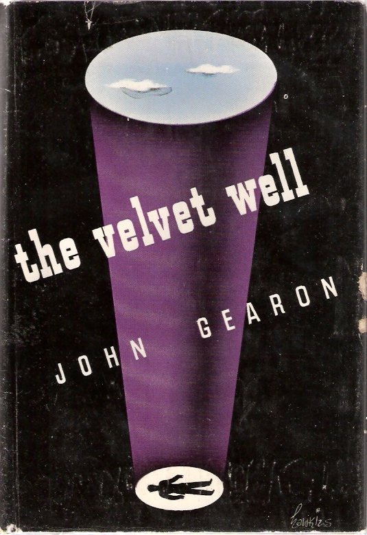 The Velvet Well by John Gearon 1946    v  ia the Browser's Bookstore